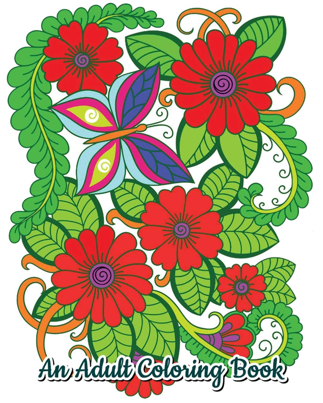 Amazon Com An Adult Coloring Book Stress Relieving Flower Designs Beautiful Flower Drawings Perfect For Flower Lovers 9781727139006 Jason Caron Books
