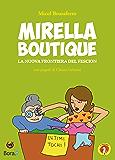 Mirella Boutique: La nuova frontiera del fescion (Strafanici Vol. 3)