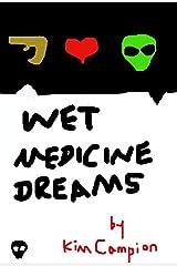 Wet Medicine Dreams Kindle Edition