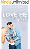 Love Me in the Spotlight: A Romantic Comedy (Love Me Romcom Series Book 1)