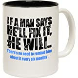 123t Mugs If A Man Says He'll Fix It He Will Ceramic Slogan Cup With Black Interior