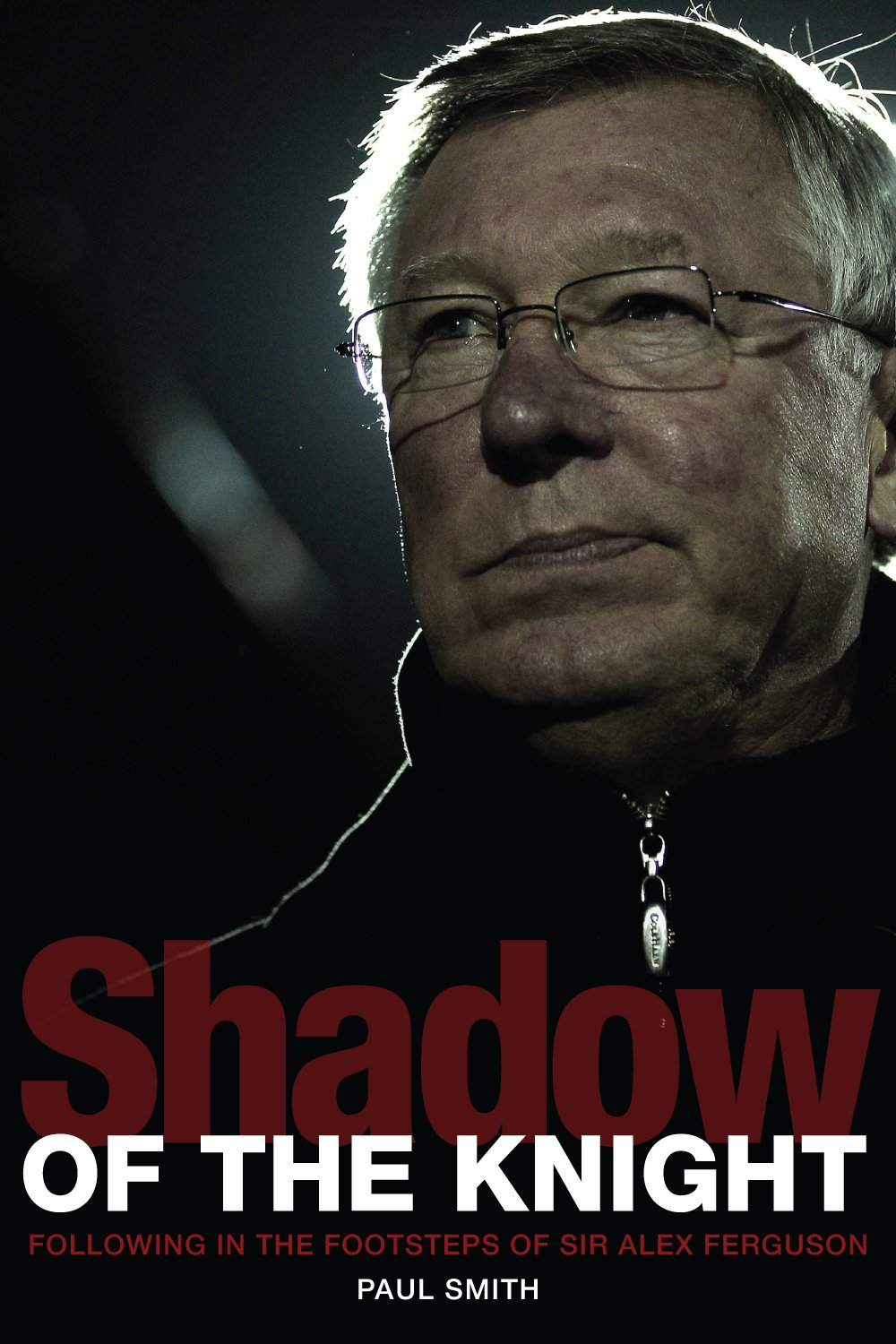 Shadow of the Knight: Football's Life After Sir Alex Ferguson