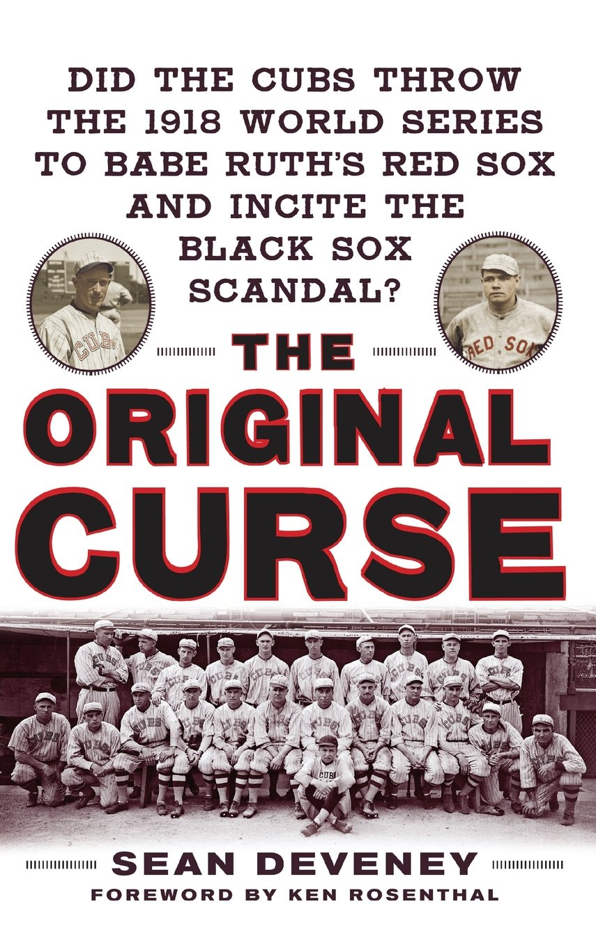 com the original curse did the cubs throw the 1918 world  com the original curse did the cubs throw the 1918 world series to babe ruth s red sox and incite the black sox scandal