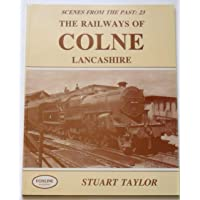 Railways of Colne (Scenes from the Past S.)