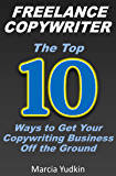 Freelance Copywriter: Top 10 Ways to Get Your Copywriting Business Off the Ground