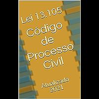 Código de Processo Civil (LEI Nº 13.105): Atualizado 2021