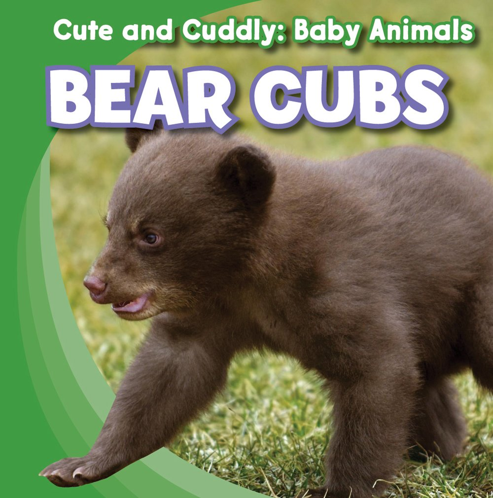 Bear Cubs (Cute and Cuddly: Baby Animals) ebook