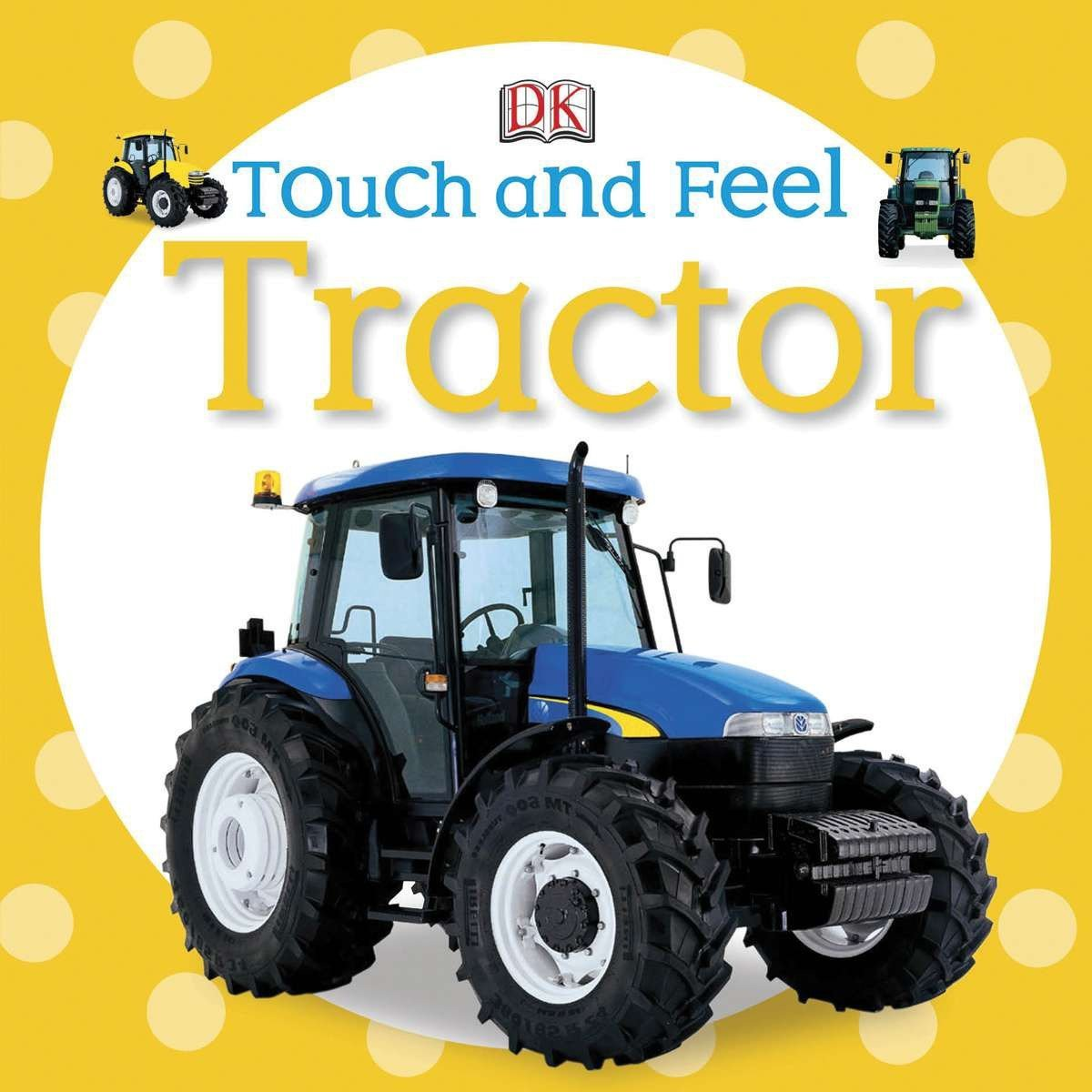 Touch and Feel: Tractor (Touch & Feel)
