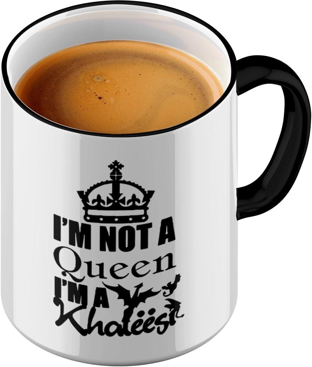 Fun tasstic Taza I M NOT a Queen I am Khal eesi–Café Pott Café Taza by StyloTex