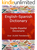 English-Spanish Dictionary, Inglés-Español Diccionario (New & Improved with Over 19,000 Translations! Learn How to Speak Spanish Language Tools Book 3) (English Edition)