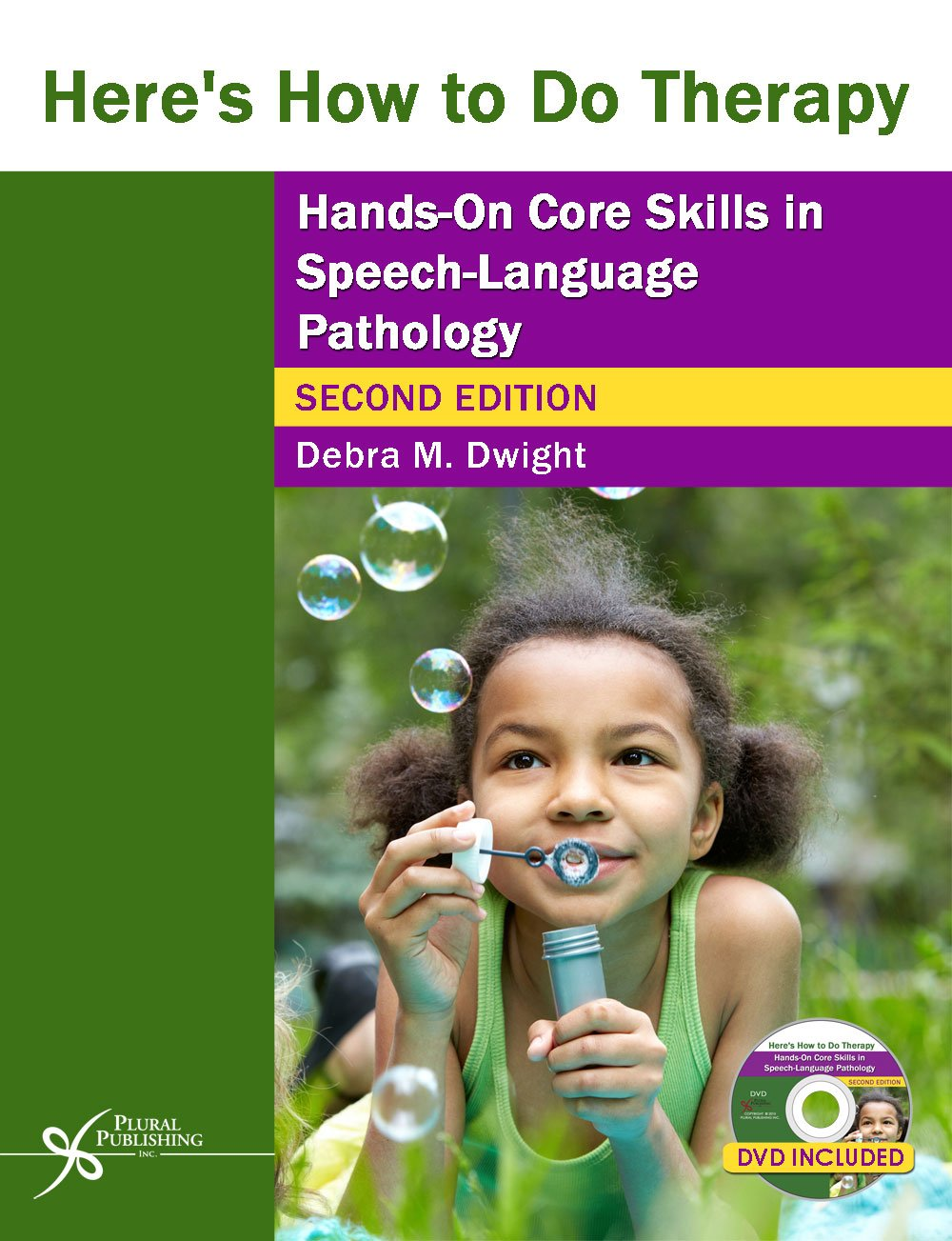 Here's How to Do Therapy: Hands on Core Skills in Speech-Language Pathology, Second Edition by Plural Publishing, Inc.