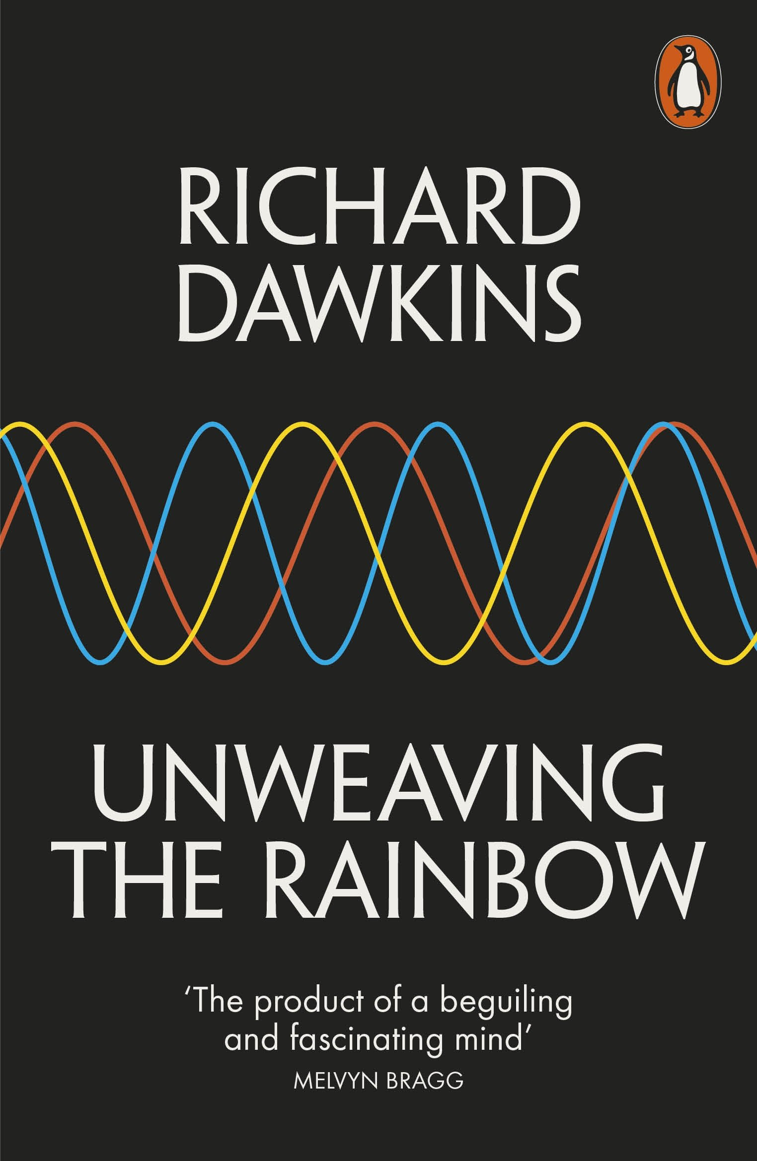 Download Unweaving the Rainbow: Science, Delusion and the Appetite for Wonder ebook