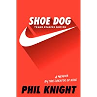 Shoe Dog: A Memoir by the Creator of Nike: Young Readers Edition