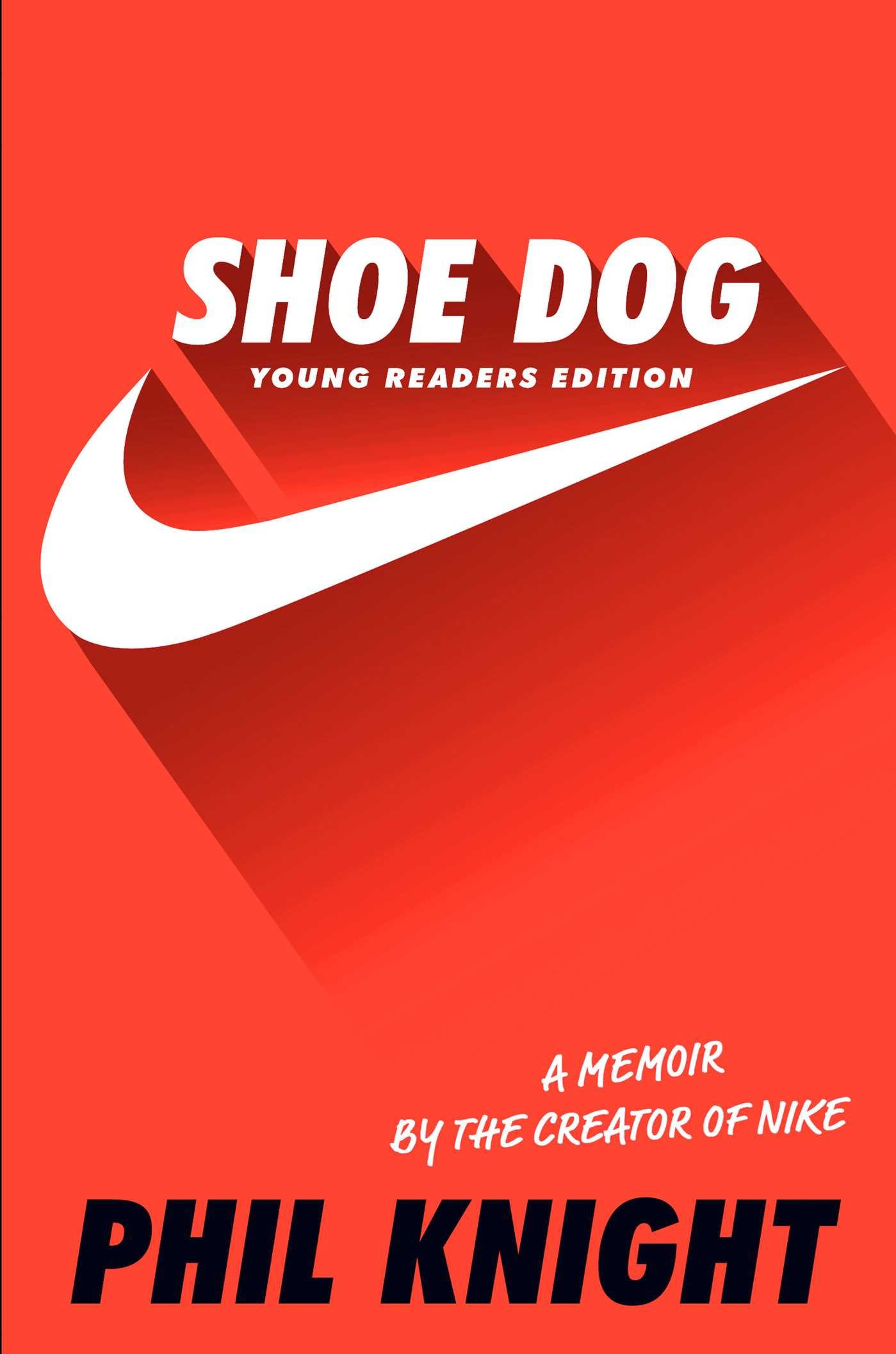 Shoe Dog: A Memoir by the Creator of Nike: Young Readers