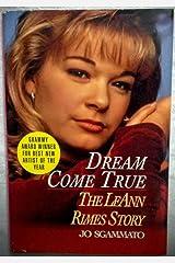 Dream Come True: The LeAnn Rimes Story Hardcover