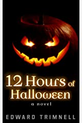 12 Hours of Halloween: a novel Kindle Edition