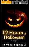 12 Hours of Halloween: a novel