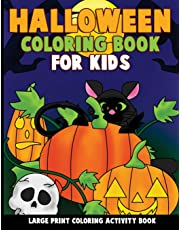 Halloween Coloring Book for Kids: Large Print Coloring Activity Book for Preschoolers, Toddlers, Children and Seniors