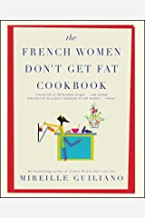 The French Women Don't Get Fat Cookbook Paperback