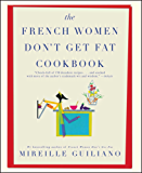 The French Women Don't Get Fat Cookbook (English Edition)