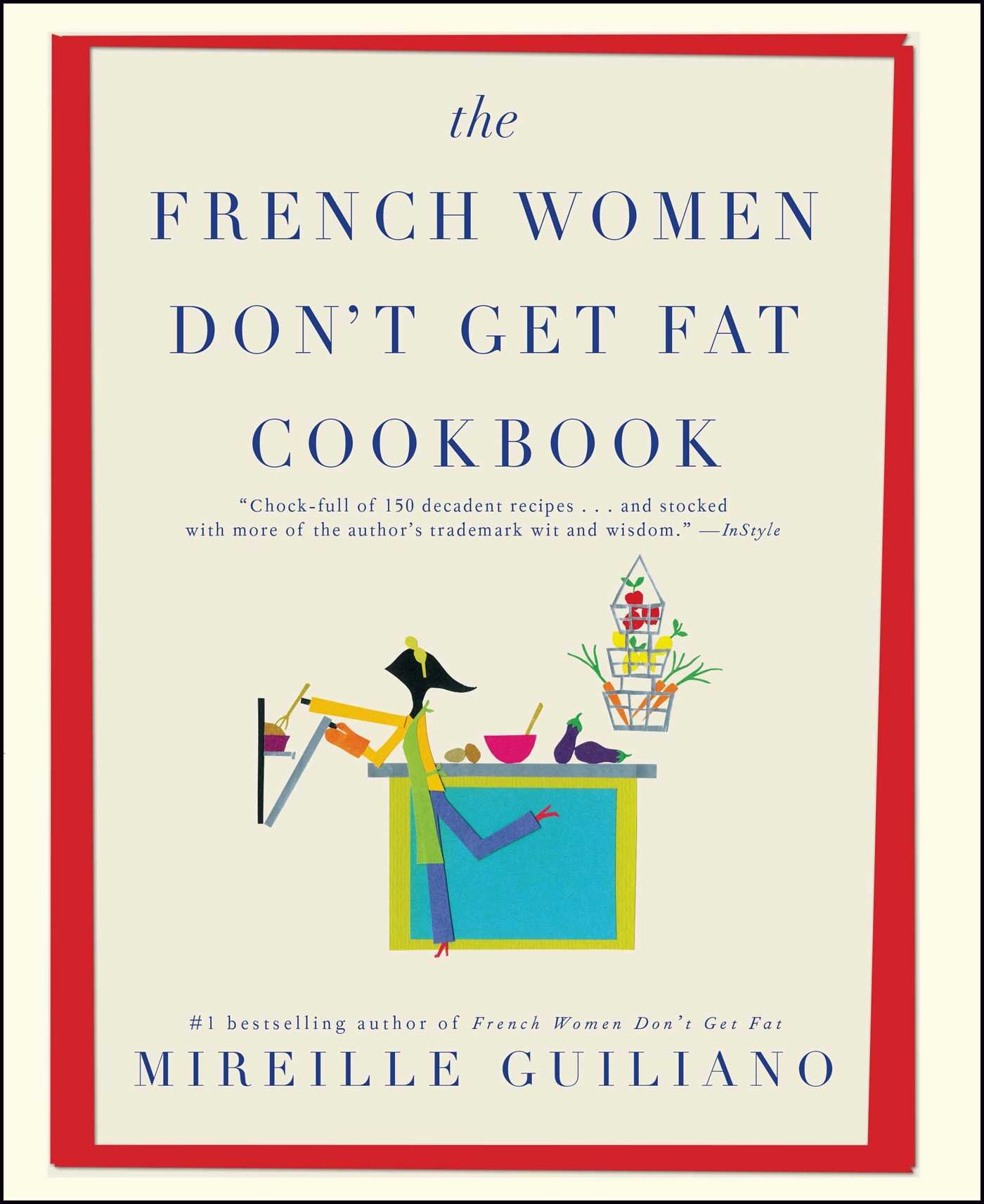 The French Women Dont Get Fat Cookbook Mireille Guiliano