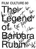 The legend of Barbara Rubin : Film culture 80