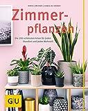 Zimmerpflanzen: Die 200 schönsten Arten für jeden Standort und jeden Wohnstil (GU Gartenspaß)