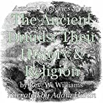 The Ancient Druids: Their History and Religion, Ancient Mysteries Series | Rev. W. Williams