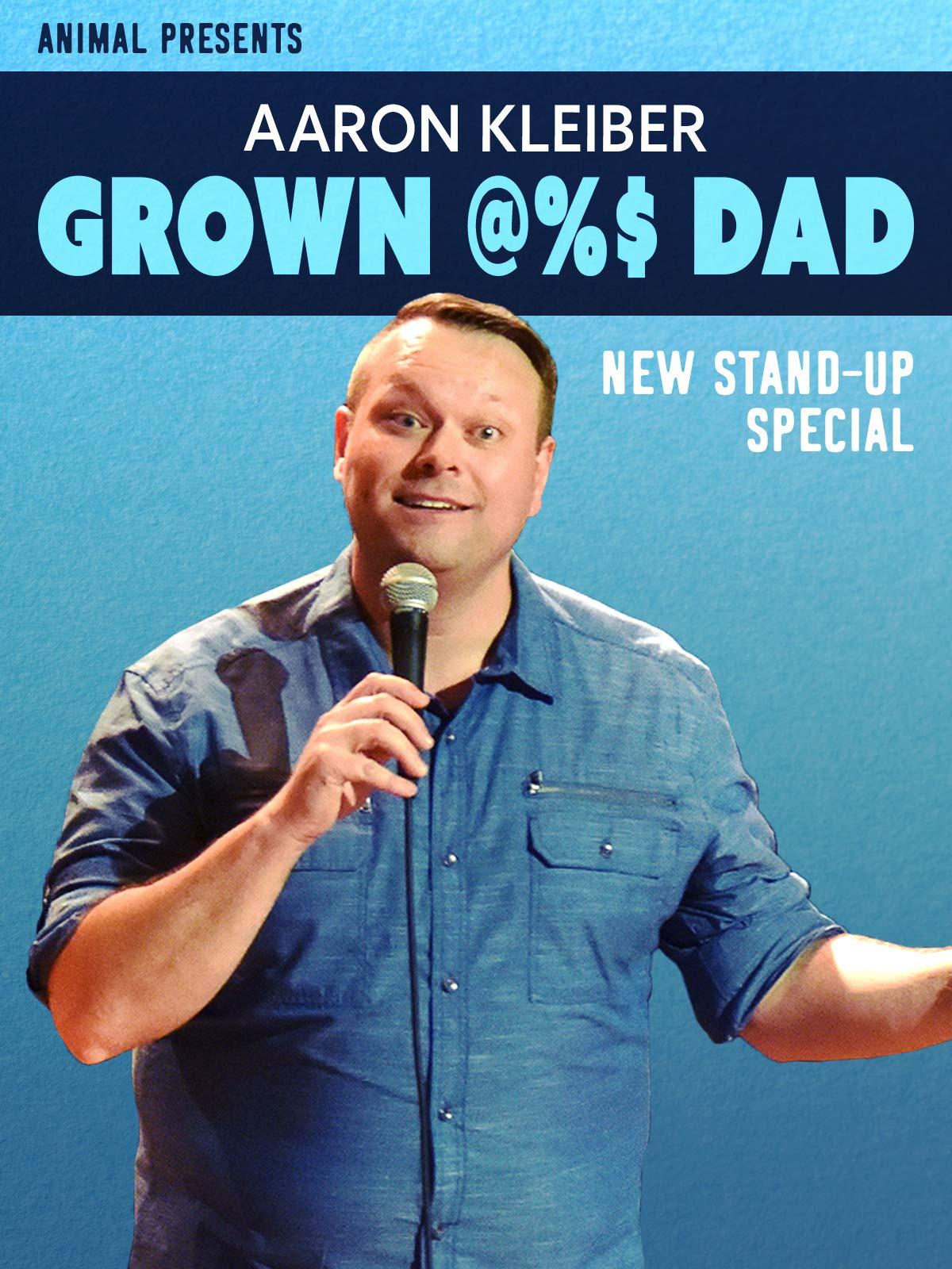 Aaron Kleiber: Grown @%$ Dad