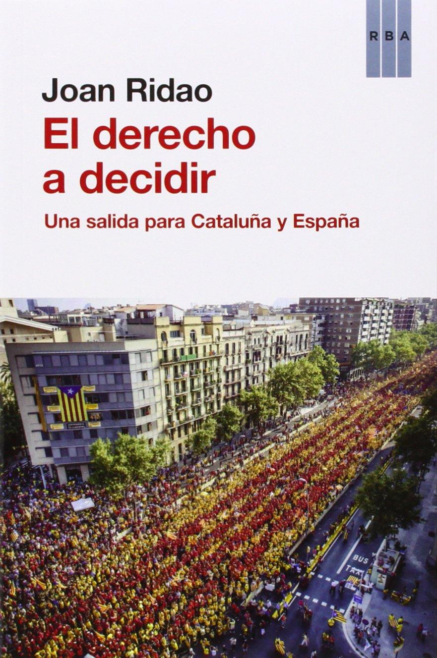 El derecho a decidir: Una salida para Cataluña y España OTROS NO ...