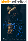 Naughty at 30 (Love Without Batteries Book 2)