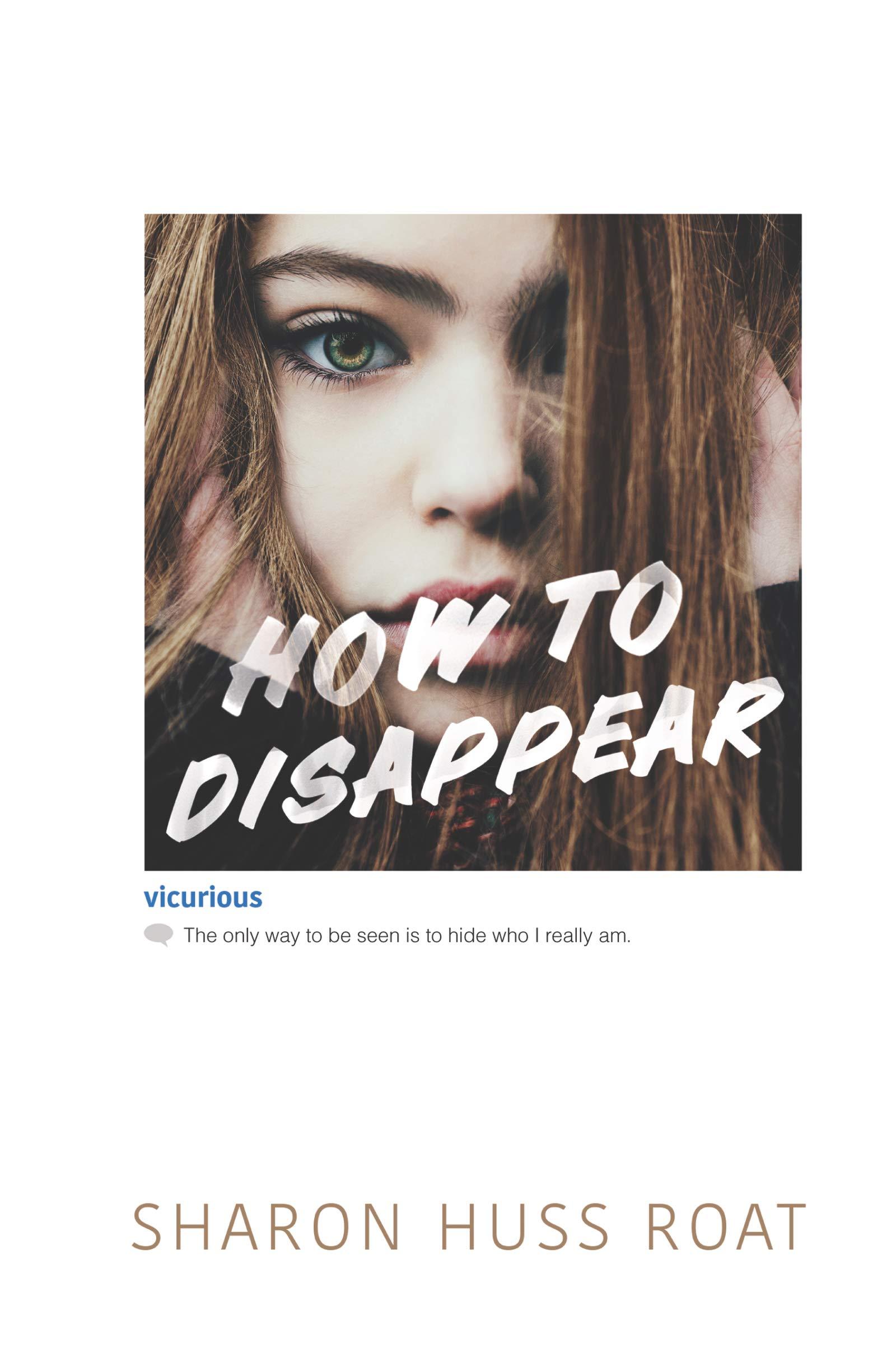 Amazoncom How To Disappear 9780062291769 Sharon Huss Roat Books