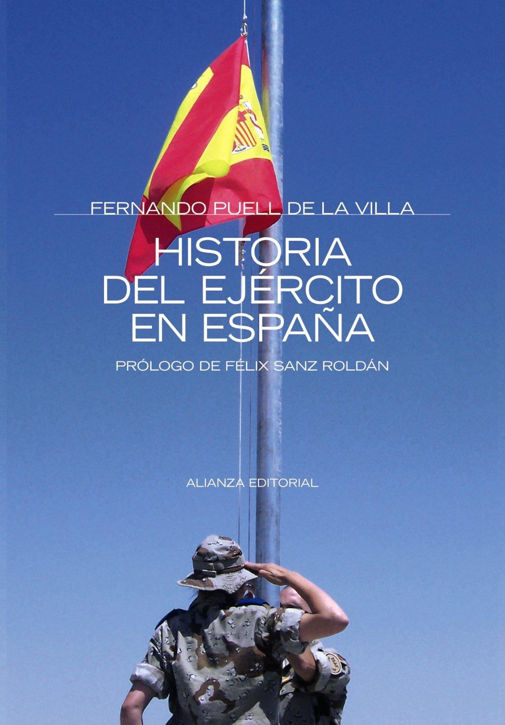 Historia del ejército en España (Alianza Ensayo): Amazon.es: Puell ...