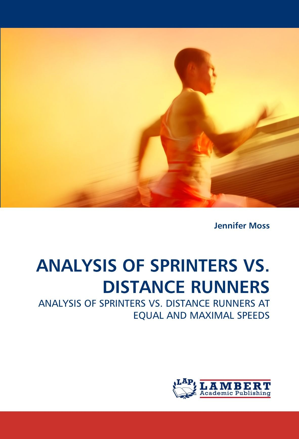 Download ANALYSIS OF SPRINTERS VS. DISTANCE RUNNERS: ANALYSIS OF SPRINTERS VS. DISTANCE RUNNERS AT EQUAL AND MAXIMAL SPEEDS pdf epub