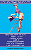 From Housewife to Hotwife: A Brief History of the Rising Economic & Sexual Power of Women and the Increasingly Popular Approach to Marriage In a Post-Romantic Age (English Edition)