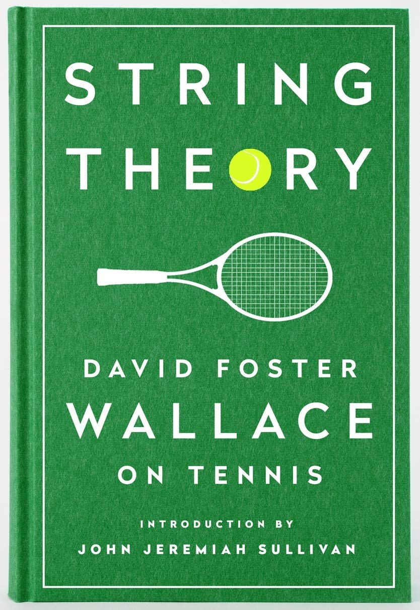 String Theory David Foster Wallace On Tennis A Library Of America Special Publication Wallace David Foster Sullivan John Jeremiah 9781598534801 Amazon Com Books