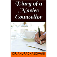 Diary of a Novice Counsellor (English Edition)