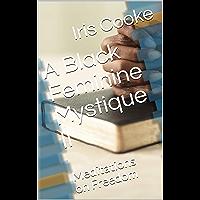 A Black Feminine Mystique II: Meditations on Freedom (English Edition)