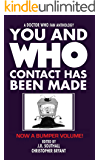 You and Who: Contact Has Been Made