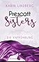 Die Entführung: Prescott Sisters 2 - Liebesroman