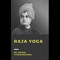 Raja Yoga By Swami Vivekananda (English Edition)