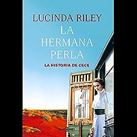 La hermana perla (Las Siete Hermanas 4): La historia de CeCe (Spanish Edition)