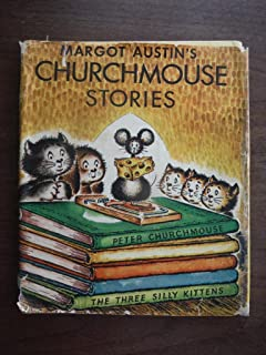 Margot Austins Churchmouse Stories: A Collection of Peter Churchmouse and Other Childrens Favorites