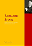 The Collected Works of Bernard Shaw: The Complete Works PergamonMedia (Highlights of World Literature)
