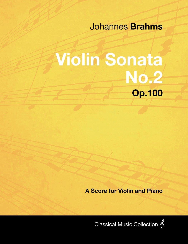 Johannes Brahms - Violin Sonata No.2 - Op.100 - A Score for Violin and Piano pdf epub