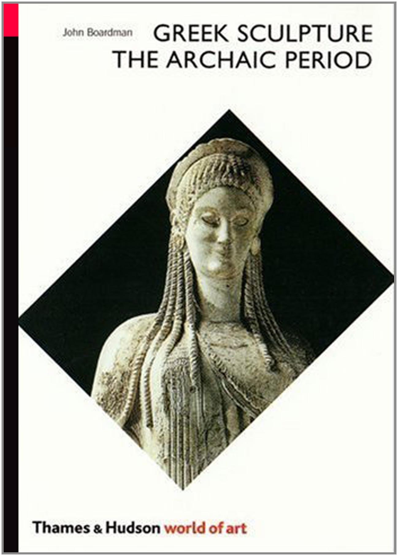 Greek Sculpture: The Archaic Period (World of Art): Amazon.co.uk: John  Boardman: 9780500201633: Books