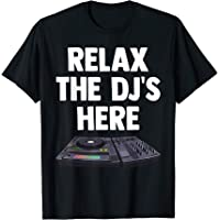 Relax The DJ's Here Turntable Music Novelty Equalizer Gift Camiseta