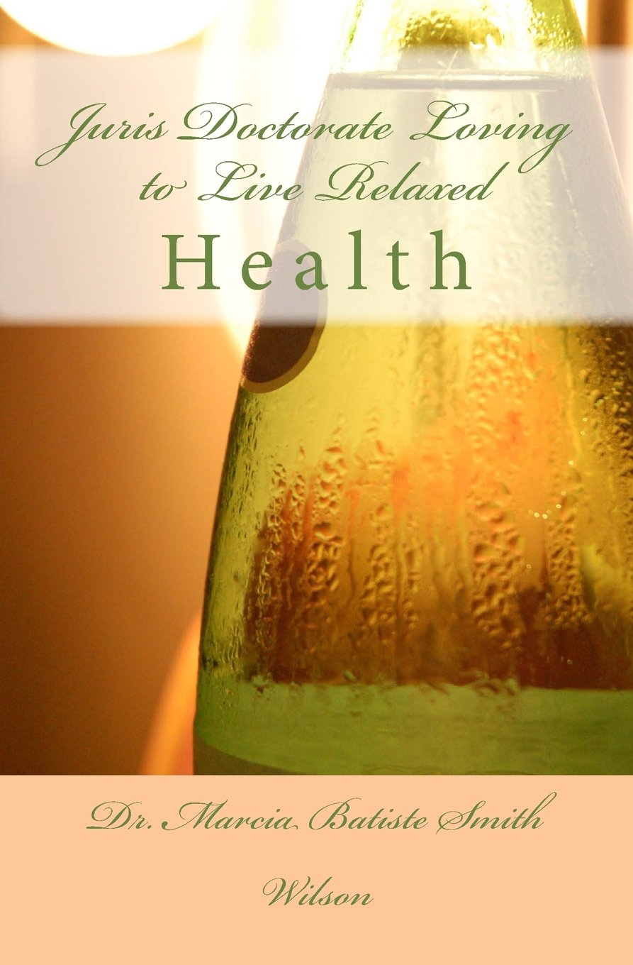 Juris Doctorate Loving to Live Relaxed: Health ebook