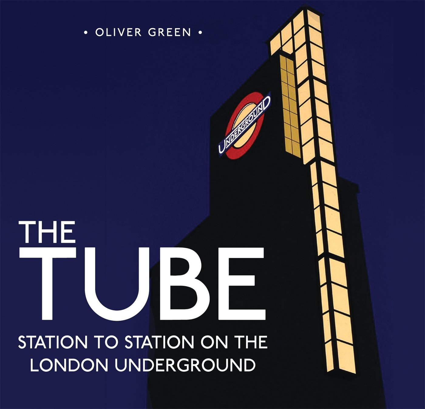 The Tube: Station to Station on the London Underground (Shire General)