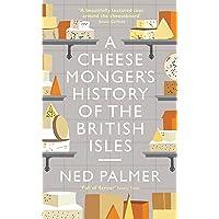 A Cheesemonger's History of The British Isles